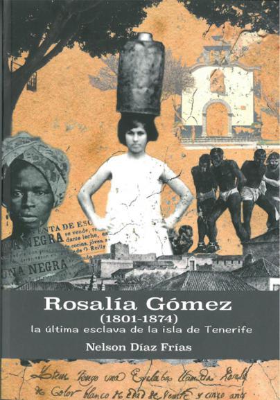 'Rosalía Gómez, la última esclava de Tenerife'; Nelson Díaz Frías descubre una historia inédita de Arona