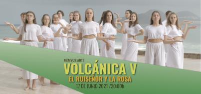 Volcánica V- El Ruiseñor y la Rosa - El clásico de la literatura universal llevado a escena por las compañías de Memvus Arte