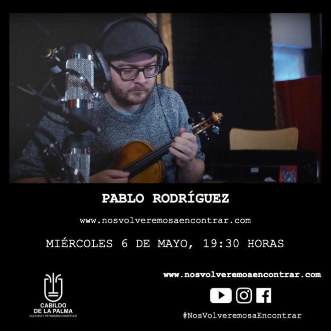 La plataforma #NosVolveremosaEncontrar con las actuaciones del violinista Pablo Rodríguez y del grupo Fuerza