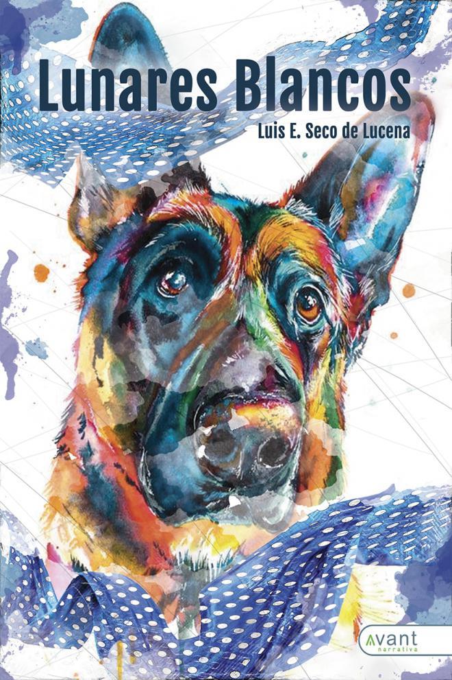 Avant Editorial publica la novela Lunares blancos del autor canario, Luis E. Seco de Lucena